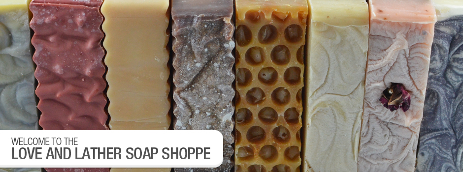 Welcome to the Love and Lather Soap Shoppe